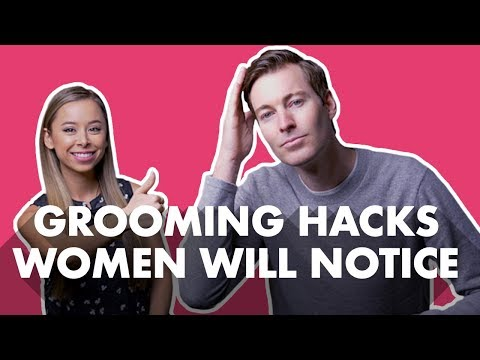 7 Grooming Hacks Women Will Notice