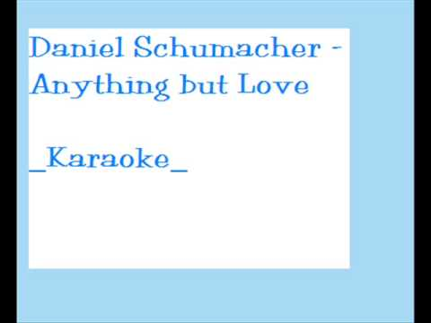 Daniel Schuhmacher - Anything But Love - KARAOKE