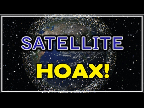 HOAX - THERE ARE NO SATELLITES IN SPACE - PROOF