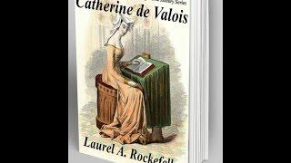 Catherine de Valois: a true love story for romance fest