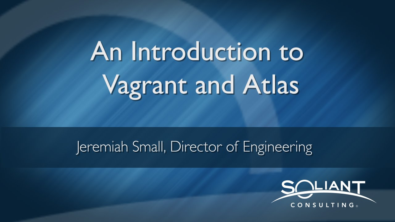 An introduction to vagrant and atlas youtube for Atlas hashicorp