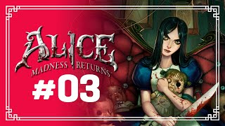 Alice: Madness Returns #3 -  [PT-BR] Curtindo o Game 🖤