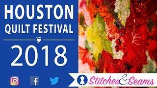 Houston International Quilt Festival 2018