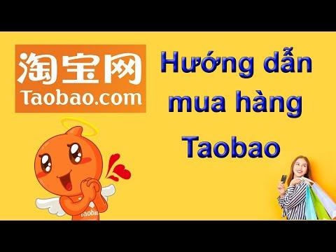 Hướng dẫn chi tiết các bước mua hàng trên Taobao.com từ A tới Z