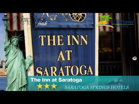 The Inn at Saratoga - Saratoga Springs Hotels, New York