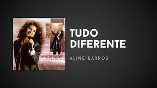 Aline Barros - Tudo é Diferente
