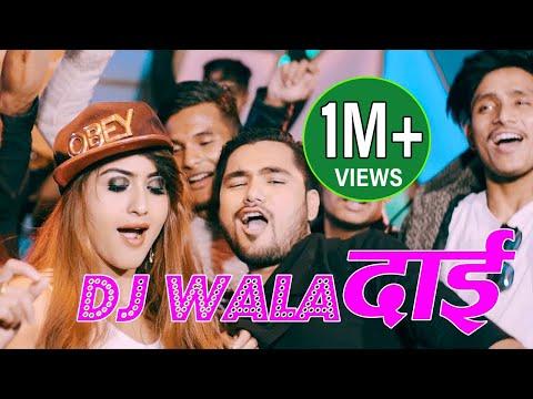 New Nepali Modern DJ Song DJ Wala Dai Ft || Chakra Bam || Anjali Adhikari