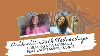 Authentic Talk Wednesdays feat. Lady Tammie Harris