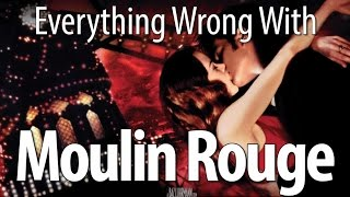 Video Everything Wrong With Moulin Rouge In 10 Minutes Or Less download MP3, 3GP, MP4, WEBM, AVI, FLV Agustus 2018