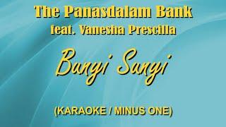 Download Lagu Bunyi Sunyi - The Panasdalam Bank Feat. Vanesha Prescilla (Karaoke / Lirik / Instrumental) mp3