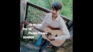 #Jo #tuna ho to Pani Pani naina