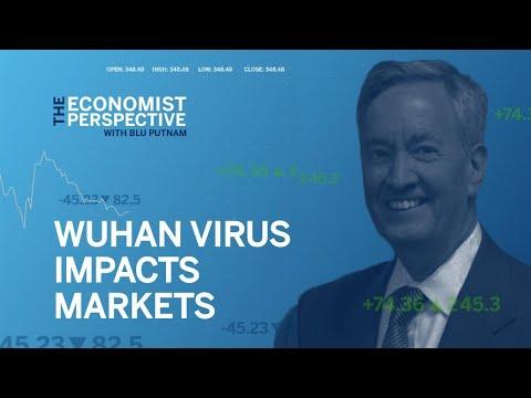 Economist Perspective: Wuhan Virus Impacts Markets