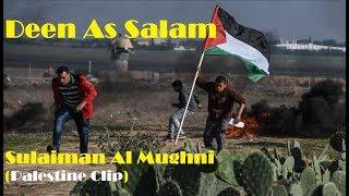 Deen As Salam - Sulaiman Al Mughni (Gaza Clip) + lirik&arti