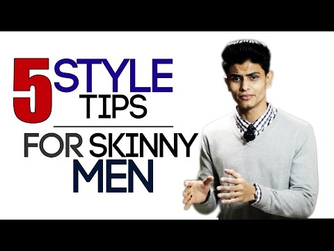 5 Style Tips for SKINNY and THIN Men | Fashion and Style Tips Thin Men | Mayank Bhattacharya