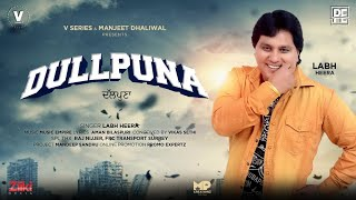 DULLPUNA : FULL Song | Labh Heera | Music Empire | Bilaspuri | New Punjabi Songs 2020 | V Series