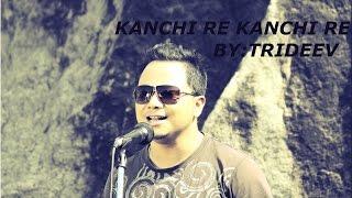 KANCHI RE KANCHI ( TRIDEEV ) HD