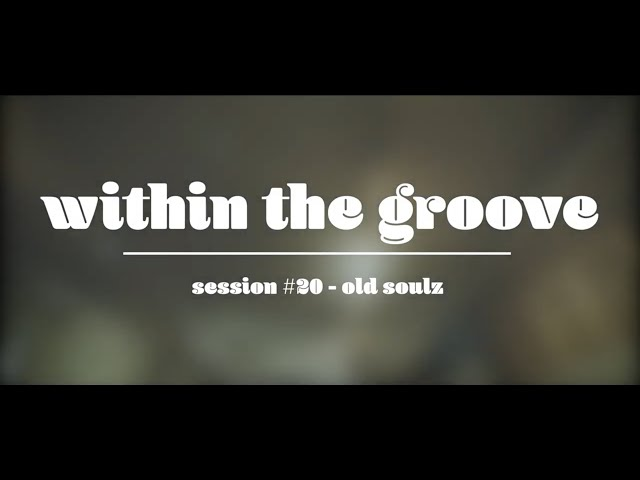 Within the Groove #20 - old soulz
