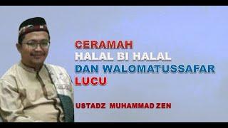 Ceramah Lucu Walimatussafar dan Halal Bihalal Ust. Muhammad Zen