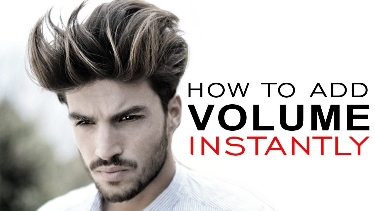 how to style mens hair how to add volume to your hair s hairstyle tutorial 3028