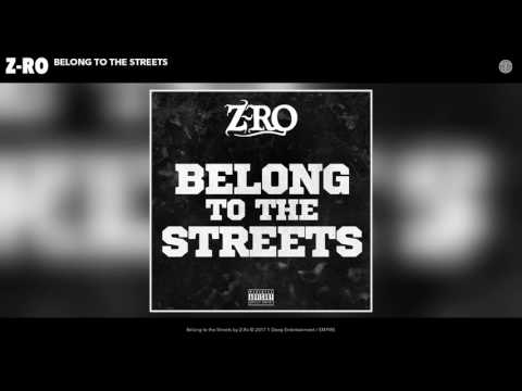 Z Ro - Belong to the Streets (Audio)