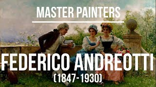 Federico Andreotti (1847-1930) A collection of paintings 4K Ultra HD Silent Slideshow