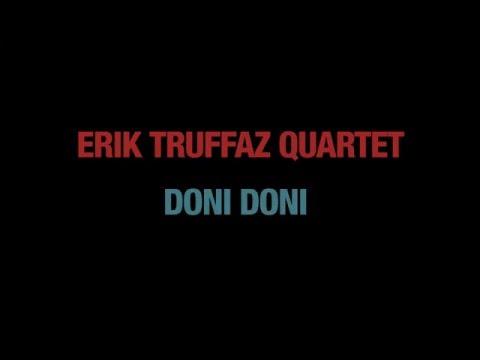 Erik Truffaz Quartet - Doni Doni (Teaser)