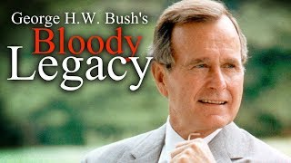 A Tribute to George H.W. Bush's Victims: A Look Back at His War Crimes