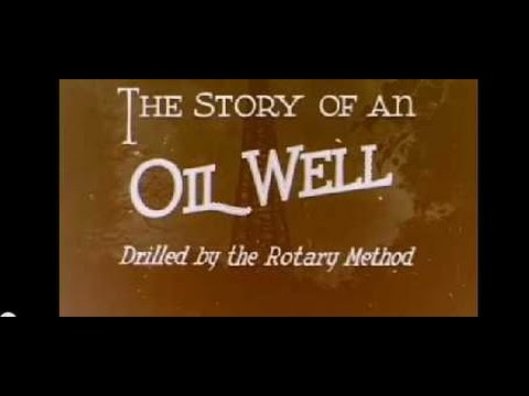 The Story of an Oil Well Drilled by the Rotary Method - 1916