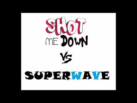 Shot Me Down Vs SuperWave (David Guetta Vs Ummet Ozcan)