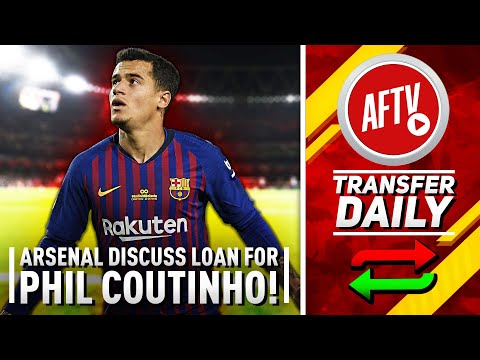 Arsenal Discuss Loan Move For Philippe Coutinho With Barca! | AFTV Transfer Daily