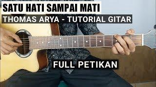 Download Tutorial Gitar Satu Hati Sampai Mati - THOMAS ARYA Full Petikan