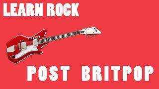 Learn Rock - La Post Britpop