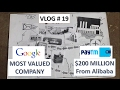 Vlog # 19 Why Not Import Now, Google Most Valued Company, Alibaba Invests in Paytm $ 200 Million