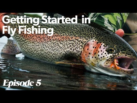 Getting Started In Fly Fishing - Episode 5 - The Simplicity of Fly Fishing
