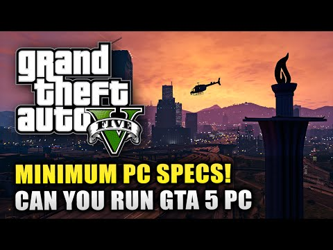 GTA 5 PC - MINIMUM Specs & Requirements! - Can Your PC Run GTA 5? (GTA 5 PC Info)