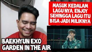 LAGU INI DIMAKAN HABIS | BAEKHYUN EXO - GARDEN IN THE AIR (Reaction)