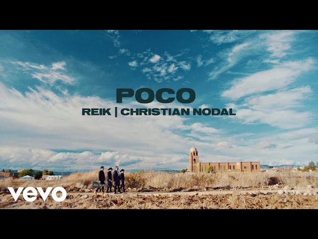 Reik, Christian Nodal - Poco (Video Oficial)