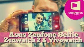 Взгляд на Asus Zenfone Selfie, Zenwatch 2 и Vivowatch с Computex 2015