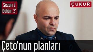 Çukur 2.Sezon 21.Bölüm - Çeto'nun Planları