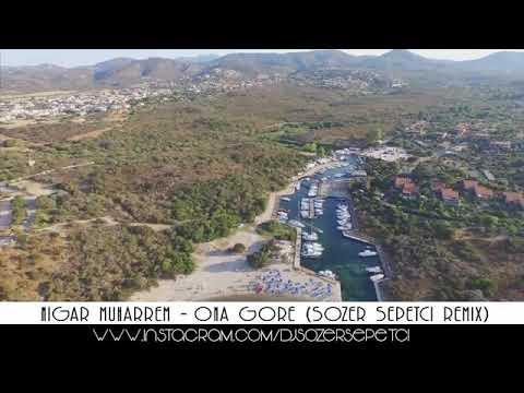Nigar Muharrem - Ona Göre (Sözer Sepetci Remix)