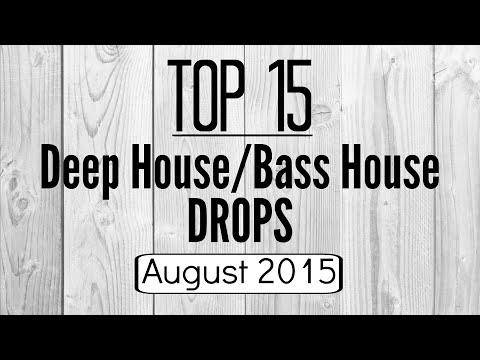 Top 15 Deep House/Bass House Drops (August 2015)