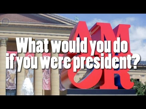 what would you do if you were president