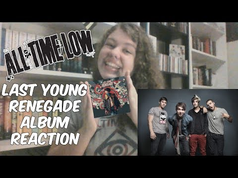 Last Young Renegade Album Reaction -- All Time Low