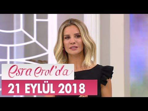 Esra Erol'da 21 Eylül 2018 - Tek Parça