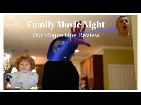 May The 4th Be With You - A Rogue One Family Viewing Review