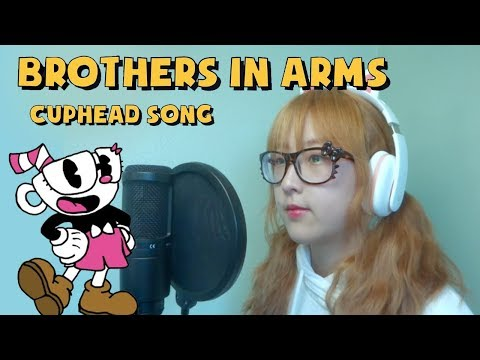 【CUPHEAD SONG】BROTHERS IN ARMS (COVER)
