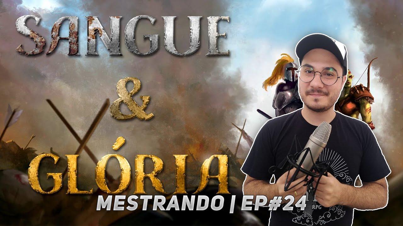 SANGUE E GLÓRIA | Mestrando #24 | #PATROCINADO