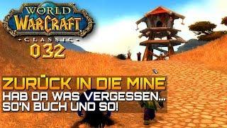 WOW CLASSIC [Let's Play] #032 ❤️ Zurück in die MINE | Gameplay Deutsch/German