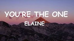 Elaine - You're the one (Lyrics)