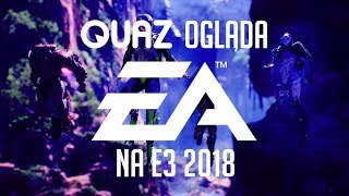 quaz ogląda E3 2018 #1: Electronic Arts